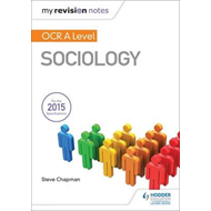 My Revision Notes: OCR A Level Sociology (BOK)