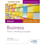 Edexcel AS/A-level Year 1 Business Student Guide: Theme 1: M (BOK)