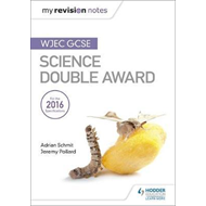 My Revision Notes: WJEC GCSE Science Double Award (BOK)