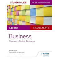 Edexcel A-level Business Student Guide: Theme 4: Global Busi (BOK)