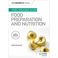 My Revision Notes: WJEC Eduqas GCSE Food Preparation and Nut (BOK)