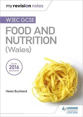 My Revision Notes: WJEC GCSE Food and Nutrition (Wales) (BOK)