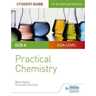OCR A-level Chemistry Student Guide: Practical Chemistry (BOK)