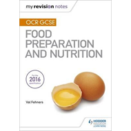My Revision Notes: OCR GCSE Food Preparation and Nutrition (BOK)