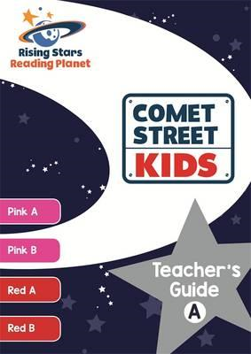Reading Planet Comet Street Kids Teacher's Guide A (Pink A - (BOK)