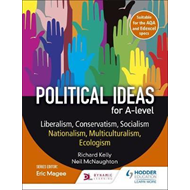 Political ideas for A Level: Liberalism, Conservatism, Socia (BOK)
