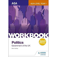 AQA AS/A-level Politics workbook 1: Government of the UK (BOK)