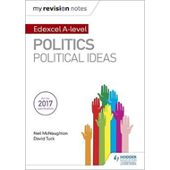 My Revision Notes: Edexcel A-level Politics: Political Ideas (BOK)