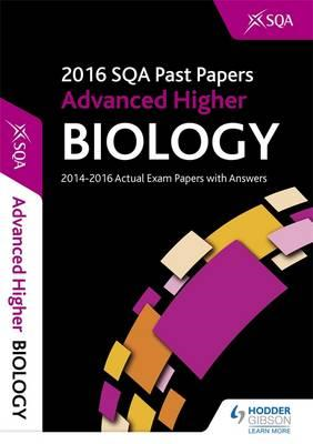 Advanced Higher Biology 2016-17 SQA Past Papers with Answers (BOK)