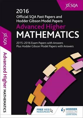 Advanced Higher Mathematics 2016-17 SQA Past Papers with Ans (BOK)