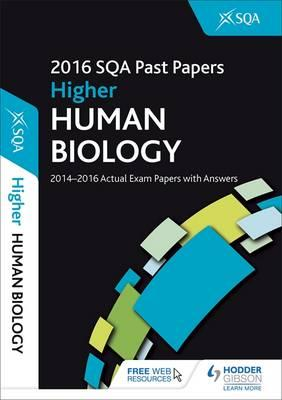Higher Human Biology 2016-17 SQA Past Papers with Answers (BOK)