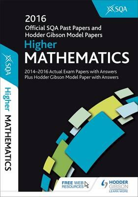 Higher Mathematics 2016-17 SQA Past Papers with Answers (BOK)