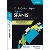 Higher Spanish 2016-17 SQA Past Papers with Answers (BOK)