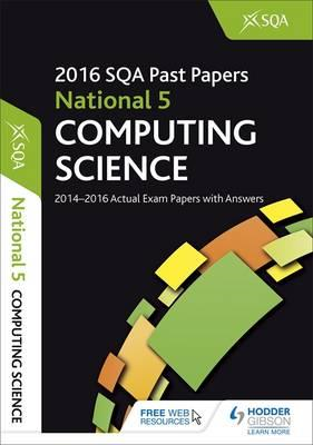 National 5 Computing Science 2016-17 SQA Past Papers with An (BOK)