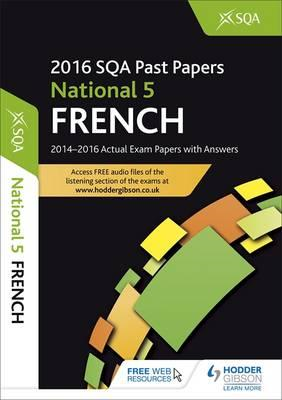 National 5 French 2016-17 SQA Past Papers with Answers (BOK)