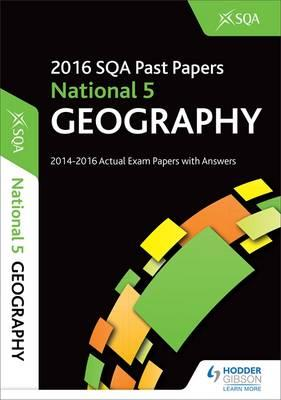 National 5 Geography 2016-17 SQA Past Papers with Answers (BOK)