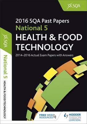 National 5 Health & Food Technology 2016-17 SQA Past Papers (BOK)