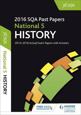 National 5 History 2016-17 SQA Past Papers with Answers (BOK)