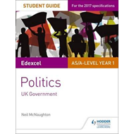 Edexcel AS/A-level Politics Student Guide 2: UK Government (BOK)