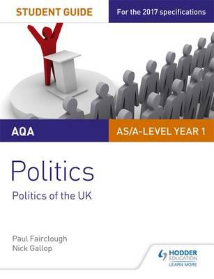 AQA AS/A-level Politics Student Guide 2: Politics of the UK (BOK)