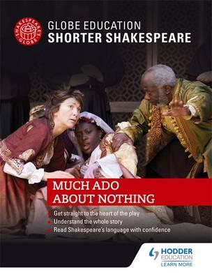 Globe Education Shorter Shakespeare: Much Ado About Nothing (BOK)