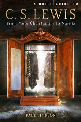 A Brief Guide to C. S. Lewis: From Mere Christianity to Narnia (BOK)