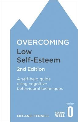 Overcoming Low Self-Esteem, 2nd Edition (BOK)
