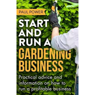 Start and Run a Gardening Business, 4th Edition (BOK)
