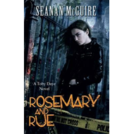 Rosemary and Rue (Toby Daye Book 1) (BOK)