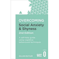 Overcoming Social Anxiety and Shyness, 2nd Edition (BOK)
