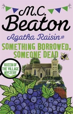 Agatha Raisin: Something Borrowed, Someone Dead (BOK)
