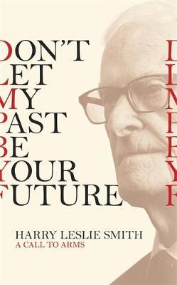 Don't Let My Past Be Your Future (BOK)