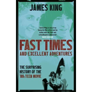 Fast Times and Excellent Adventures (BOK)