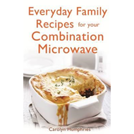 Everyday Family Recipes for Your Combination Microwave (BOK)