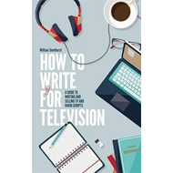 How To Write For Television 7th Edition (BOK)