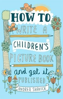How to Write a Children's Picture Book and Get it Published, (BOK)