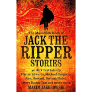 Mammoth Book of Jack the Ripper Stories (BOK)