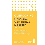 Overcoming Obsessive-Compulsive Disorder, 2nd Edition (BOK)