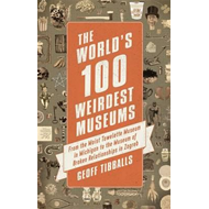 World's 100 Weirdest Museums (BOK)