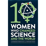 Ten Women Who Changed Science, and the World (BOK)