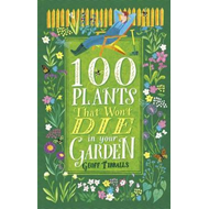 100 Plants That Won't Die in Your Garden (BOK)