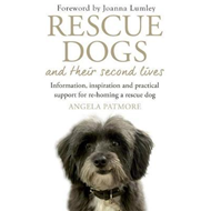 Rescue Dogs and Their Second Lives (BOK)