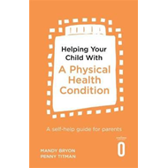Helping Your Child with a Physical Health Condition (BOK)