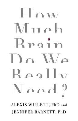 How Much Brain Do We Really Need? (BOK)