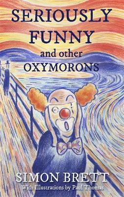 Seriously Funny, and Other Oxymorons (BOK)