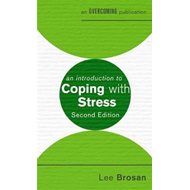 An Introduction to Coping with Stress, 2nd Edition (BOK)