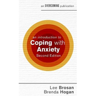 Introduction to Coping with Anxiety, 2nd Edition (BOK)