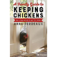 Family Guide To Keeping Chickens, 2nd Edition (BOK)