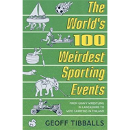 World's 100 Weirdest Sporting Events (BOK)
