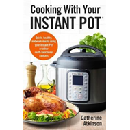 Cooking With Your Instant Pot (BOK)